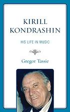 Kirill Kondrashin : his life in music