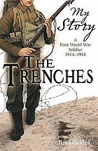 The trenches : a First World War soldier 1914-1918