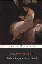 Charlotte Temple ; and Lucy Temple