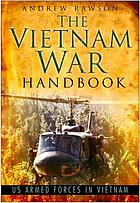 The Vietnam War handbook : US armed forces in Vietnam