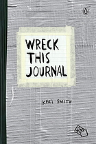 Wreck this journal : to create is to destroy