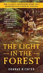 The light in the forest : a novel