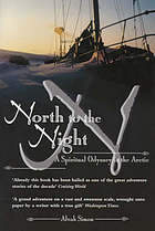 North to the night : a spiritual odyssey in the Arctic