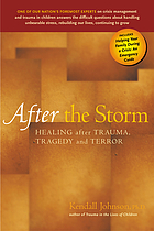 After the storm : healing after trauma, tragedy and terror