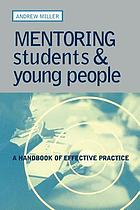 Mentoring students & young people : a handbook of effective practice
