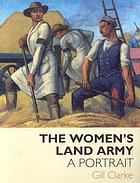 The Women's Land Army : a portrait