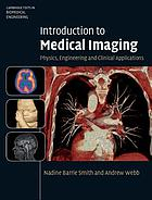 Introduction to medical imaging : physics, engineering, and clinical applications