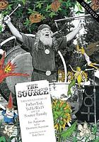 The Source : the untold story of Father Yod, Ya Ho Wa 13 and the Source Family