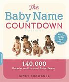 The baby name countdown : 140,000 popular and unusual baby names