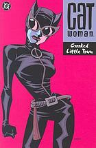 Catwoman : crooked little town