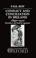 Conflict and conciliation in Ireland, 1890-1910 : Parnellites and radical agrarians