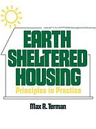 Earth Sheltered Housing : Principles in Practice