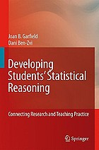 Developing students' statistical reasoning : connecting research and teaching practice