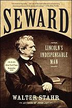 Seward : Lincoln's indispensable man