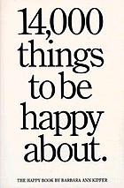 14,000 things to be happy about : the happy book
