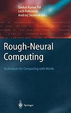 Rough-neural computing : techniques for computing with words