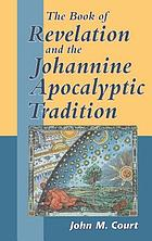 The book of Revelation and the Johannine apocalyptic tradition