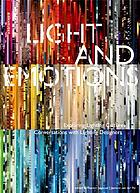 Light and emotions : exploring lighting cultures ; conversations with lighting designers
