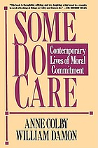 Some do care : contemporary lives of moral commitment