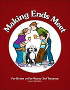Making ends meet : For better or for worse 3rd treasury