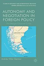 Autonomy and negotiation in foreign policy : the Beagle Channel crisis