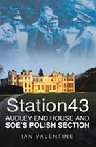 Station 43 : Audley End House and SOE's Polish section