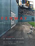 Fenway : a biography in words and pictures