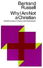 Why I am not a Christian : and other essays on religion and related subjects