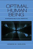 Optimal human being : an integrated multi-level perspective