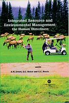 Integrated resource and environmental management : the human dimension