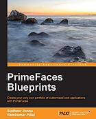 PrimeFaces blueprints : create your very own portfolio of customized web applications with primefaces