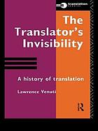 The translator's invisibility : a history of translation
