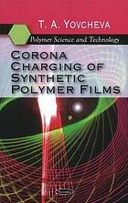 Corona charging of synthetic polymer films