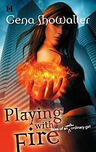 Playing with fire : tales of an extra ordinary girl
