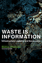 Waste is information : infrastructure legibility and governance
