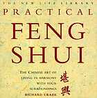 Practical feng shui : the Chinese art of living in harmony with your surroundings