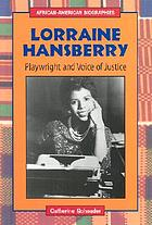 Lorraine Hansberry : playwright and voice of justice