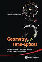 Geometry of time-spaces : non-commutative algebraic geometry, applied to quantum theory