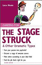 Careers for the stage-struck & other dramatic types