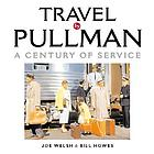 Travel by Pullman : a century of service
