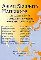 Asian security handbook : an assessment of political-security issues in the Asia-Pacific region