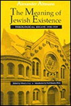 The meaning of Jewish existence : theological essays, 1930-1939