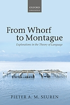 From Whorf to Montague : explorations in the theory of language