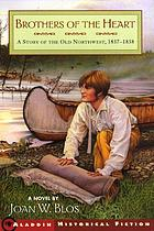 Brothers of the heart : a story of the old Northwest, 1837-1838