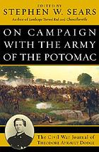On campaign with the Army of the Potomac : the Civil War journal of Theodore Ayrault Dodge