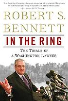In the ring : the trials of a Washington lawyer
