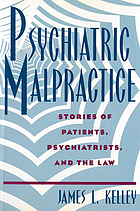 Psychiatric malpractice : stories of patients, psychiatrists, and the law