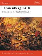 Tannenberg 1410 : disaster for the Teutonic Knights