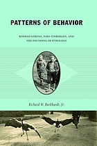 Patterns of behavior : Konrad Lorenz, Niko Tinbergen, and the founding of ethology