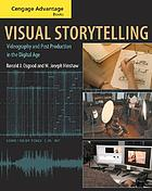 Visual storytelling : videography and post production in the digital age